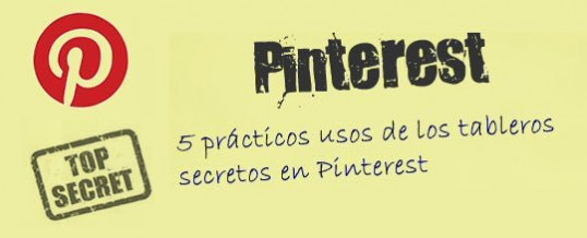5 prcticos usos de los tableros secretos de Pinterest. #infografia #postzip